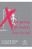 La peine de mort : hors-la-loi !