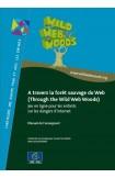 A travers la forêt sauvage du Web (Through the Wild Web Woods) Jeu en ligne pour les enfants sur les dangers d'internet - Manuel de l'enseignant