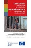 Bibliothèque vivante - Clore le chapitre de la rétention des enfants