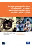 Epub - Défis et perspectives pour les médias et le journalisme d'information à l'ère du développement des médias numériques, mobiles et sociaux