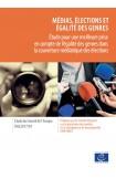 Médias, élections et égalité des genres - Étude pour une meilleure prise en compte de l'égalité des genres dans la couverture médiatique des élections